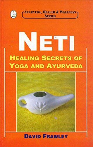 Neti: Healing Secrets of Yoga and Ayurveda by David Frawley (2015-01-01) par David Frawley