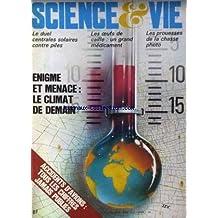 SCIENCE ET VIE [No 743] du 01/08/1979 - ACCIDENTS D'AVIONS - TOUS LES CHIFFRES - ENIGME ET MENACE - LE CLIMAT DE DEMAIN - LE DUEL CENTRALES SOLAIRES CONTRE PILES - LES OEUFS DE CAILLE - UN GRAND MEDICAMENT - LES PROUESSES DE LA CHASSE PHOTO.