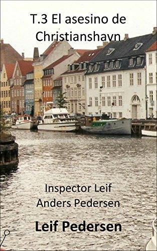 T.3 El asesino de Christianshavn (Inspector Leif Anders Pedersen) por Leif Pedersen