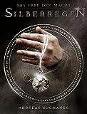 Das Erbe der Macht - Band 5: Silberregen (Urban Fantasy) von Andreas Suchanek