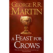 A Feast for Crows (Reissue) (A Song of Ice and Fire, Book 4)