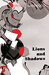 Lions and Shadows (Vintage Classics) by Christopher Isherwood (2013-05-23)