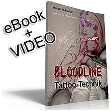 BLOODLINE Tattoo TechnikTätowieren lernen - eBook + Video (Tattoo Anleitungen 6)