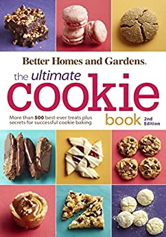 Better Homes and Gardens The Ultimate Cookie Book, Second Edition: More than 500 Best-Ever Treats Plus Secrets for Successful Cookie Baking (Better Homes and Gardens Ultimate) von [Better Homes and Gardens]