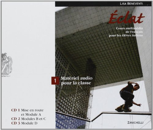 Eclat. Cours multimédia de français pour les élèves italiens. Matériel audio pour la classe. Per le Scuole superiori. Con 6 CD Audio