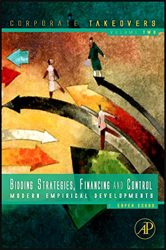 Bidding Strategies, Financing and Control: Modern Empirical Developments: 2 (Corporate Takeovers)