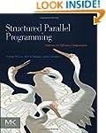 Structured Parallel Programming: Patt...