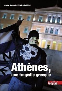 Athènes, une tragédie grecque par [Jantet, Claire , Catérini, Fabrice]
