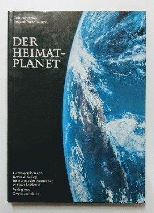 Der Heimat-Planet. Herausgegeben von Kevin W. Kelley im Auftrag der Association of Space Explorers. Geleitwort Jacques-Yves Cousteau. Deutsch von Winfried Petri.