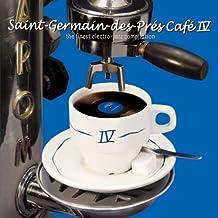 Saint-Germain-des-Prés Café IV : The Finest In Electro-Jazz Compilation [Import anglais]