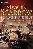 Simon Scarrow: Schlacht und Blut - Die Napoleon-Saga 1