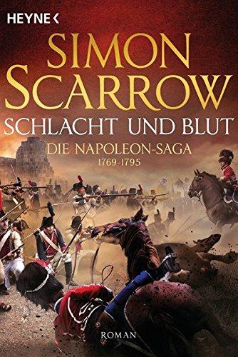 Scarrow, Simon: Schlacht und Blut - Die Napoleon-Saga 1