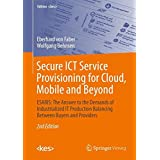 Secure ICT Service Provisioning for Cloud, Mobile and Beyond: ESARIS: The Answer to the Demands of Industrialized IT Production Balancing Between Buyers and Providers (Edition <kes>)