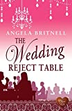 Front cover for the book The Wedding Reject Table by Angela Britnell