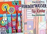 Produkt-Bild: Hundertwasser für Kinder: Eine Werkstatt