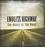Endless Highway - The Music of The Band -