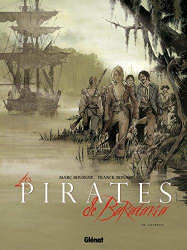 Les Pirates de Barataria - Tome 08: Gaspesie par Marc Bourgne