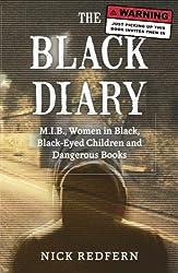 The Black Diary: M.I.B, Women in Black, Black-Eyed Children, and Dangerous Books