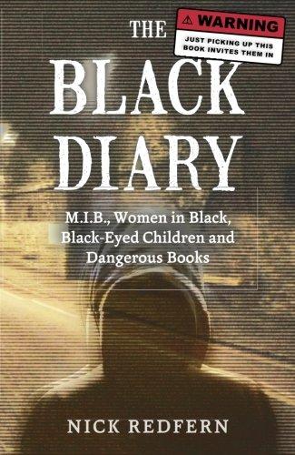 The Black Diary: M.I.B, Women in Black, Black-Eyed Children, and Dangerous Books por Nick Redfern