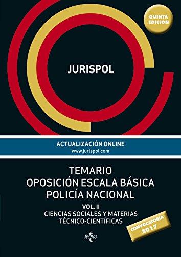 Temario oposición escala básica policía nacional - Volumen II (Derecho - Práctica Jurídica)