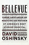 From a Pulitzer Prize-winning historian comes a riveting history of New York's iconic public hospital that charts the turbulent rise of American medicine. Bellevue Hospital, on New York City's East Side, occupies a colorful and horrifying place in th...