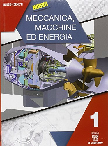 Nuovo meccanica. Macchine ed energia. Con e-book. Con espansione online. Per le Scuole superiori: 1