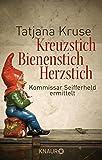 Kreuzstich Bienenstich Herzstich: Kommissar Seifferheld ermittelt (Die Kommissar-Seifferheld-Reihe)