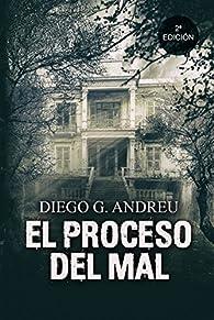 El Proceso del mal par  Diego García Andreu