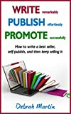 Image de WRITE, PUBLISH, PROMOTE: How to write a best seller, self-publish, and then keep selling i