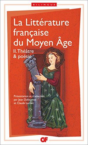 La littrature franaise du Moyen ge, tome 2 : Thtre & posie