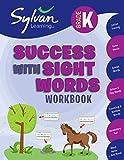Kindergarten Success with Sight Words Workbook: Activities, Exercises, and Tips to Help Catch