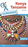 Guide du Routard Kenya Tanzanie 2018/19: (+ Zanzibar)