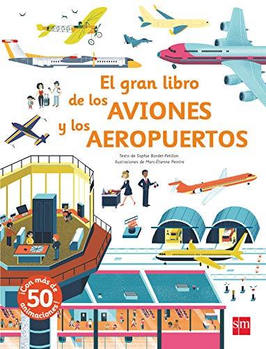 El gran libro de los aviones y los aeropuertos (Para aprender más sobre) por Anne-Sophie Baumann
