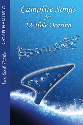 Campfire Songs for 12-hole Ocarina