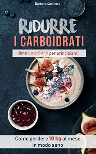 Ridurre i carboidrati dieta low carb: Come