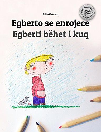 Egberto se enrojece/Egberti bëhet i kuq: Libro infantil ilustrado español-albanés (Edición bilingüe) por Philipp Winterberg