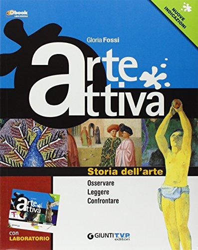Arte attiva. L'emozione per l'arte. Vol. A-B. Per la Scuola media. Con e-book. Con espansione online