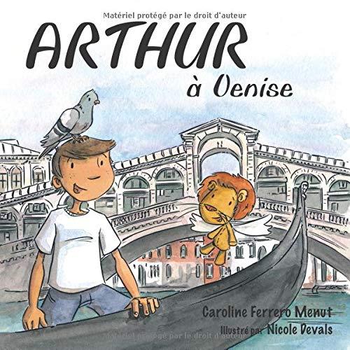 Arthur à Venise par Caroline Ferrero-Menut