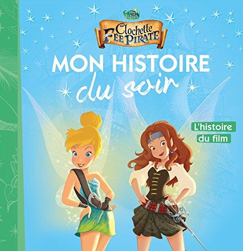 FÉE CLOCHETTE - Mon Histoire du Soir - Fée Pirate, L'histoire du film