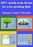 300+ words from Quran for your growing kids