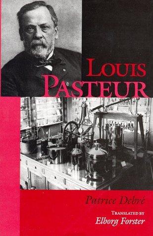 Louis Pasteur by Dr. Patrice Debr?? (1998-08-06)