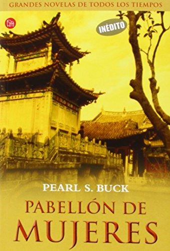 PABELLON DE MUJERES     FG (FORMATO GRANDE) por PEARL S. BUCK