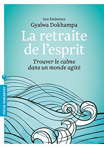 La retraite de l'esprit : Trouver le calme dans un monde agité (Poche-Spiritualité Philosophie)