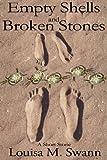 Empty Shells and Broken Stones