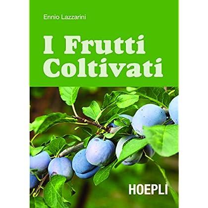 I Frutti Coltivati (Piante, Fiori E Micologia)