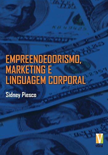 Empreendedorismo, Marketing e Linguagem Corporal (Portuguese Edition)