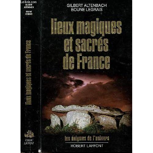 Lieux magiques et sacrés de France (Les Énigmes de l'univers)