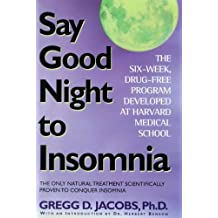 Say Good Night to Insomnia: The Six-Week, Drug-Free Program Developed At Harvard Medical School (English Edition)
