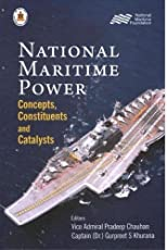 National Maritime Power: Concepts, Constituents and Catalysts