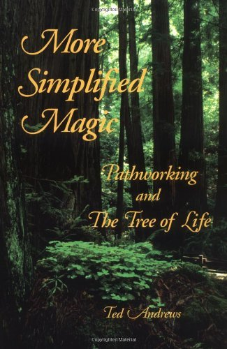 More Simplified Magic: Pathworking with the Tree of Life (Pathworking on the Tree of Life Series) by Ted Andrews (1997-09-02)